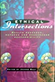 Ethical Intersections : Health Research, Methods and Researcher Responsibility, , 0813330866