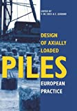 Desing of Axially Loaded Piles - European Practice, , 9054108738