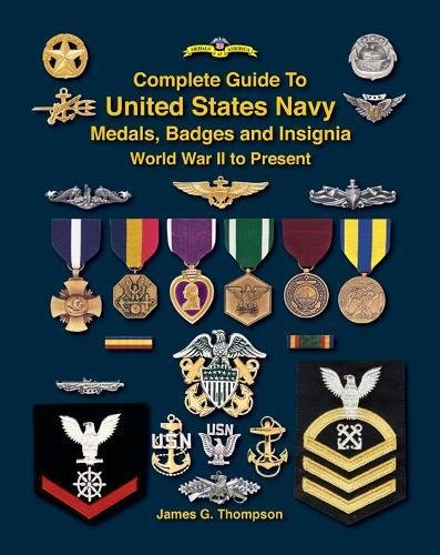 Medals Decorations Military - Complete Guide to United States Navy Medals, Badges and Insignia: World War II to Present