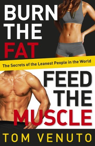By Tom Venuto Burn the Fat, Feed the Muscle: The Simple, Proven System of Fat Burning for Permanent Weight Loss, R [Paperback]