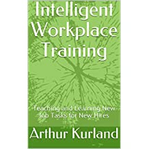 Intelligent Workplace Training: Teaching and Learning New Job Tasks for New Hires