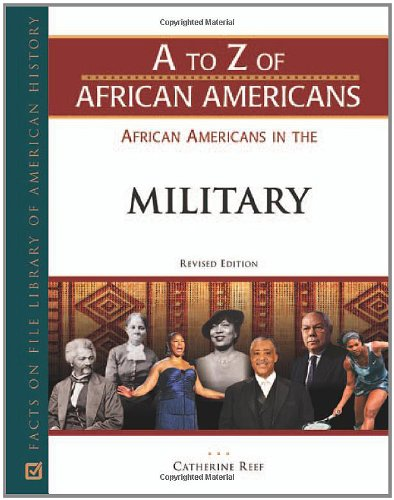 Download African Americans in the Military (A to Z of African Americans) pdf