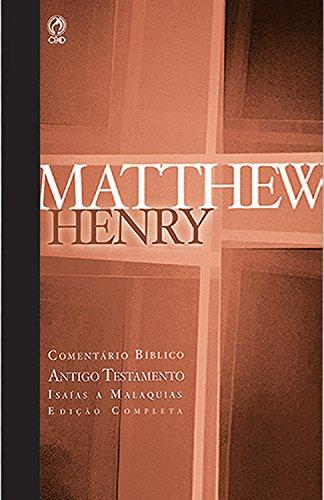 Comentário Bíblico - Antigo Testamento Volume 4: Isaías a Malaquias (Comentário Bíblico de Matthew Henry)