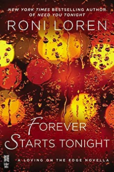 Forever Starts Tonight (Loving on the Edge Series) by [Loren, Roni]