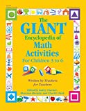 The GIANT Encyclopedia of Math Activities For Children Age 3 to 6: Over 600 Activities Created by Teachers for Teachers