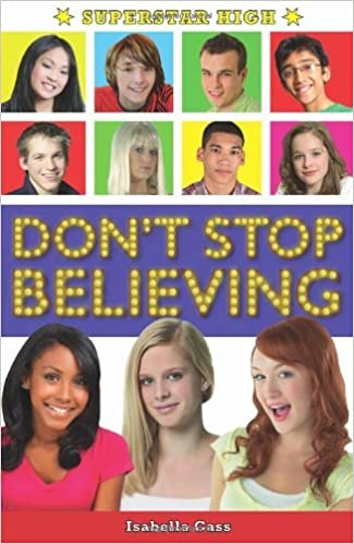 Book Superstar High: Don't Stop Believing by Isabella Cass (5-May-2011)