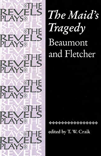 The Maid's Tragedy (The Revels Plays)