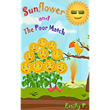 Kids Books: Sunflower and The Poor Match (Children's Books, Books for Kids, Bedtime Stories, Beginner Readers age 3-9