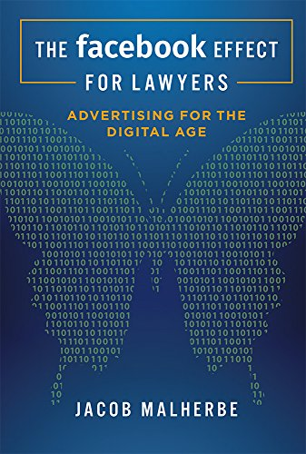 The Facebook Effect For Lawyers: Advertising For The Digital Age (Best Internet Advertising Methods)