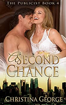A Second Chance (The Publicist Book 4) by [George, Christina]