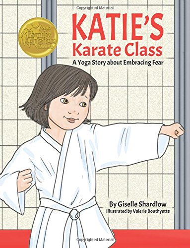 Katie's Karate Class: A Yoga Story about Embracing Fear pdf