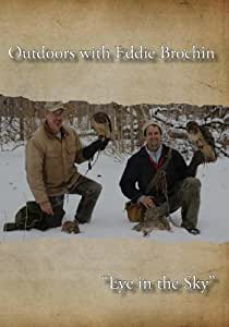 """Outdoors with Eddie Brochin - """"Eye in the Sky"""""""