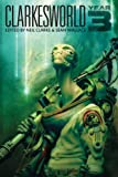 Clarkesworld: Year Three (Clarkesworld Anthology) (Volume 3)