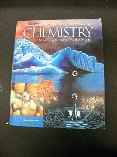 Chemistry: Matter and Change: Teachers Wraparound Edition