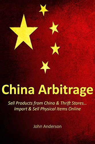China Arbitrage: Sell Products from China & Thrift Stores… Import & Sell Physical Items - Chino Store