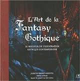 L'Art de la Fantasy Gothique : Le meilleur de l'illustration gothique contemporaine