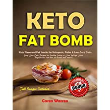 Keto Fat Bombs: Keto Pizza and Fat Snacks for Ketogenic, Paleo & Low-Carb Diets. Easy Low Carb Recipes for Healthy Eating to Lose Weight Fast. (high fat low carb diet, fat bombs keto snacks)