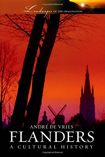 Flanders: A Cultural History (Landscapes of the Imagination) ()
