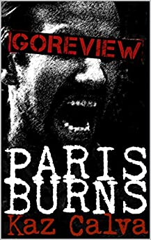 Paris Burns (GoreView Book 1) by [Calva, Kaz]