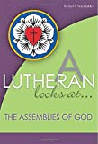 A Lutheran Looks at the Assemblies of God, Michael T. Feuerstahler, 0810020920