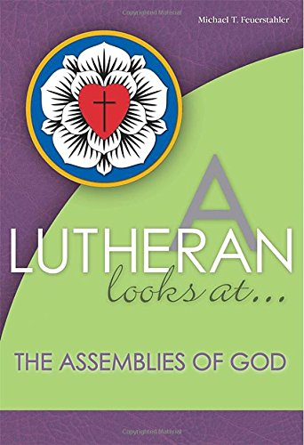 Read Online A Lutheran Looks At the Assemblies of God (A Lutheran Looks At…) ebook