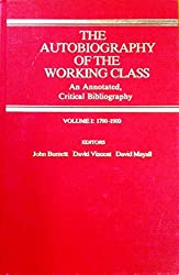 The Autobiography of the Working Class: An Annotated Critical Bibliography, vol. 1: 1790-1900