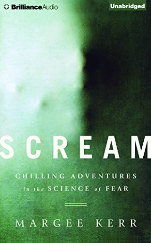 Scream: Chilling Adventures in the Science of Fear by Brilliance Audio