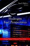 Hydrogen Fuel Perspectives, Ian S. Rubio, 1606924443