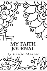 My Faith Journal: Creative Coloring Planner and Daily Journal (Faith Journals) (Volume 1) Paperback