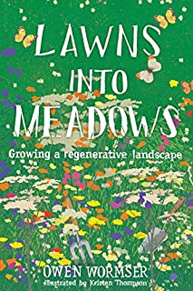 Book Cover: Lawns into Meadows: Growing a Regenerative Landscape