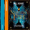 Newton's Fire Audiobook by Will Adams Narrated by Andrew Cullum