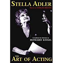 Stella Adler: The art of acting: preface by Marlon Brando compiled & edited by Howard Kissel