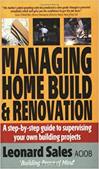 Managing Home Build & Renovation: A Step-by-step Guide to Supervising Your Own Building Projects