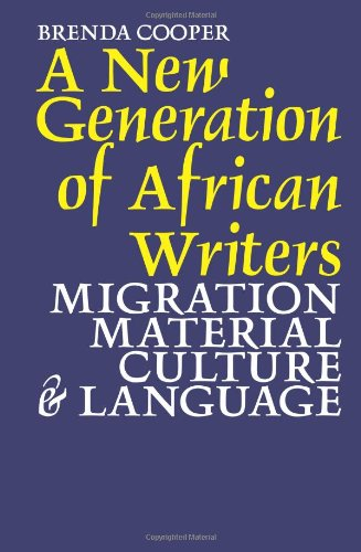 A New Generation of African Writers: Migration, Material Culture and Language by BOYE6