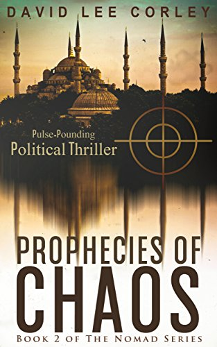 Prophecies of Chaos: A Political Spy Thriller (Book 2 of The Nomad Series)