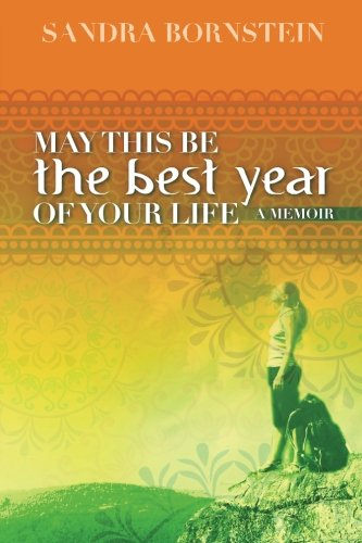 Book: May This Be The Best Year Of Your Life - A Memoir by Sandra Bornstein