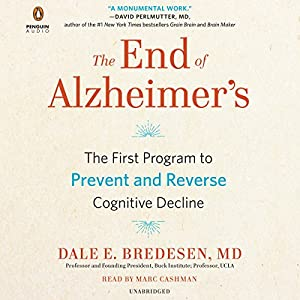 Download audiobook The End of Alzheimer's: The First Program to Prevent and Reverse Cognitive Decline