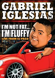 Gabriel Iglesias: I\'m Not Fat…  I\'m Fluffy