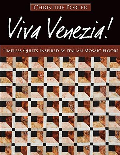 (Viva Venezia!: Timeless Quilts Inspired by Italian Mosaic Floors)