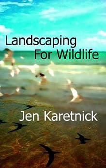 Landscaping for Wildlife by [Karetnick, Jen]