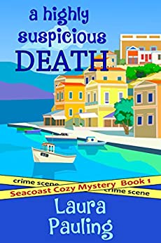 A Highly Suspicious Death (Seacoast Cozy Mystery Book 1) by [Pauling, Laura]