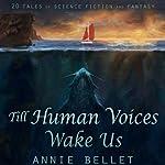 Till Human Voices Wake Us | Annie Bellet