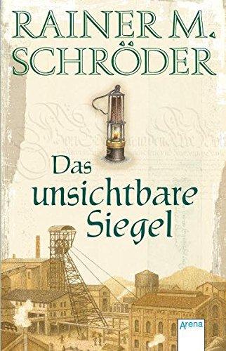 Das unsichtbare Siegel (Historische Romane R.M.Schröder)