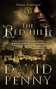 The Red Hill: A Medieval Historical Mystery set in Spanish Andalucia (Thomas Berrington Historical Mystery Book 1) by [Penny, David]