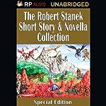 The Robert Stanek Short Story & Novella Collection | Robert Stanek