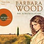 Die Schicksalsgabe | Barbara Wood