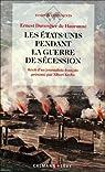Les Etats-Unis pendant la guerre de Sécession par Ernest Duvergier de Hauranne