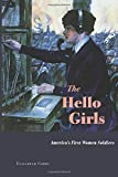 img - for The Hello Girls: America s First Women Soldiers book / textbook / text book
