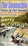 The Seanachie: Tales of Old Seamus (Tales of Old Seamus series Book 1)