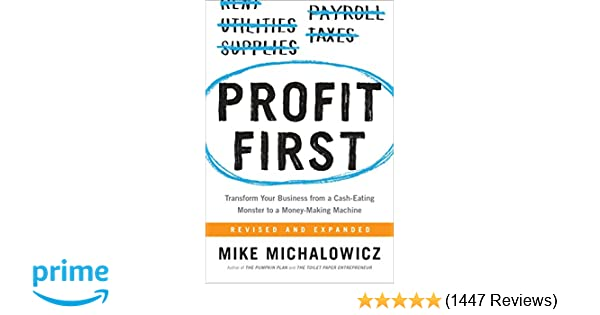64de02286e6 Profit First: Transform Your Business from a Cash-Eating Monster to ...